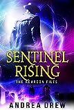 Sentinel Rising: The Reardon Files #1 (Gypsy Medium Book 4)