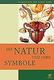 Bildlexikon der Kunst, Band 7: Die Natur und ihre Symbole. Pflanzen, Tiere und Fabelwesen