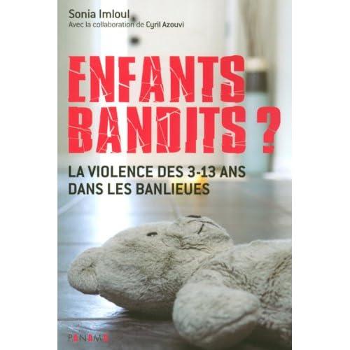 Enfants bandits ? : La violence des 3-13 ans dans les banlieues