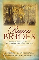 Bayou Brides: Four Generations of Couples Are Bound by Love, Faith and Land by Janet Spaeth (2006-09-01)