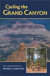 Biking the Grand Canyon Area by Andrea Lankford (2003-06-03)