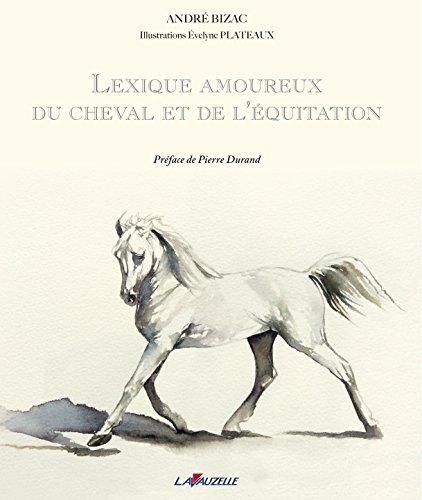 Lexique amoureux du cheval et de l'équitation