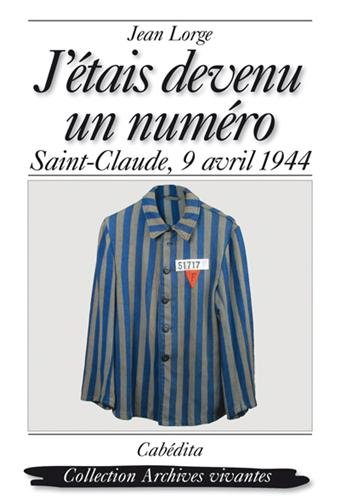J'étais devenu un numéro : Saint-Claude, 9 avril 1944, Jour de Pâques