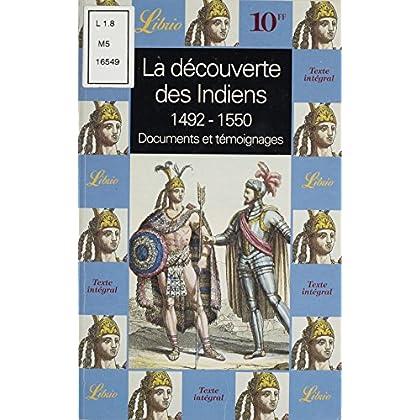 La Découverte des Indiens (1492-1550): Documents et témoignages (Librio t. 303)
