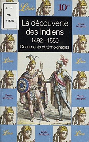 La Découverte des Indiens (1492-1550): Documents et témoignages