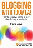Blogging with Joomla: Everything you ever wanted to know about building a blog with Joomla (English Edition)