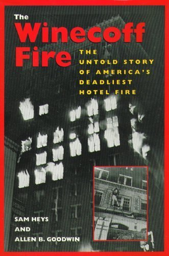 the-winecoff-fire-the-untold-story-of-americas-deadliest-hotel-fire-by-sam-heys-1993-04-04