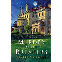 Murder at the Breakers (A Gilded Newport Mystery) by Alyssa Maxwell (2014-03-25)