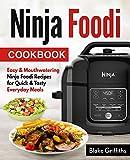 Ninja Foodi Cookbook: Easy & Mouthwatering Ninja Foodi Recipes for Quick & Tasty Everyday Meals (English Edition)