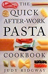 The Quick After-Work Pasta Cookbook by Judy Ridgway (1993-08-05)