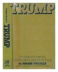 Trump: The Saga of America's Most Powerful Real Estate Baron by Jerome Tuccille (1985-06-14)