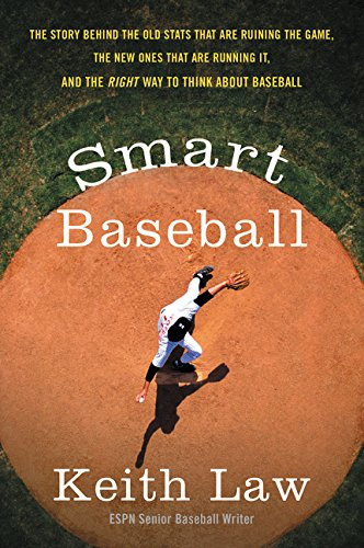Smart-Baseball-The-Story-Behind-the-Old-Stats-That-Are-Ruining-the-Game-the-New-Ones-That-Are-Running-It-and-the-Right-Way-to-Think-About-Baseball