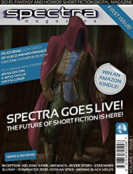 Spectra Magazine - Issue 1 by [Andrews, Paul, Rusch, Kristine Kathryn, Taylor, S. Boyd, Dolton, Brian, Falconer, Kim]