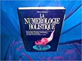 La numérologie holistique de P Lassale ( 1 juin 1990 ) - De Vecchi (1 juin 1990)