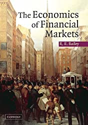 The Economics of Financial Markets by Roy E. Bailey (2005-06-20)