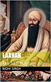 Laavan: The Sikh Marriage Rites
