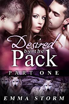 Desired by the Pack: Part One: a BBW paranormal romance (Peace River Guardians Book 1) (English Edition) par [Storm, Emma]