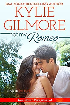 Not My Romeo (Clover Park, Book 6) by [Gilmore, Kylie]