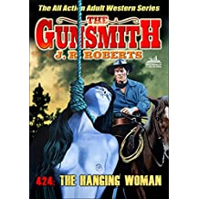 The Gunsmith 424: The Hanging Woman (A Gunsmith Western)