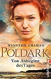 Poldark - Von Anbeginn des Tages: Roman (Poldark-Saga, Band 2)