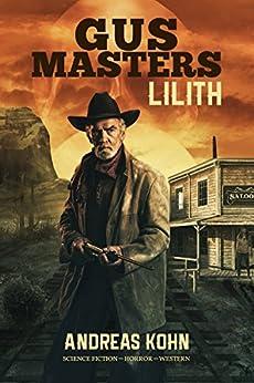 Gus Masters: Lilith (German Edition) by [Kohn, Andreas]