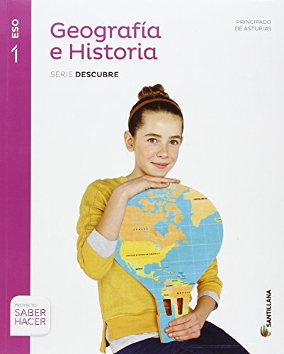 GEOGRAFIA E HISTORIA ASTURIAS SERIE DESCUBRE 1 ESO SABER HACER - 9788468019499