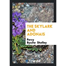 The Skylark and Adonais