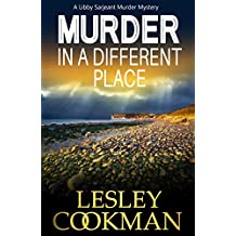 Murder in a Different Place: An addictive cozy mystery novel set in the village of Steeple Martin (A Libby Sarjeant Murder Mystery Book 13)
