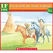 If You Lived With The Sioux Indians (If You…)