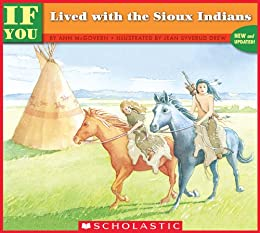 If You Lived With The Sioux Indians (If You...) by [Mcgovern, Ann]