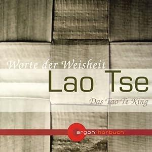 Das Tao Te King. Worte der Weisheit