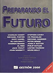 Preparando El Futuro: Negocios, Principios, Competencia, Control Y Complejidad, Liderazgo, Mercados Y El Mundo