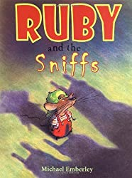 Ruby and the Sniffs by Michael Emberley (2004-06-01)