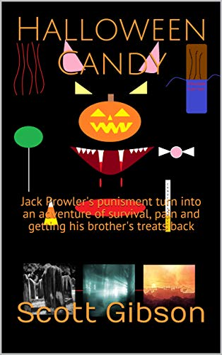 Halloween Candy: Jack Prowler's punisment turn into an adventure of survival, pain and getting his brother's treats back (Terrible Tales Book 52) (English Edition)