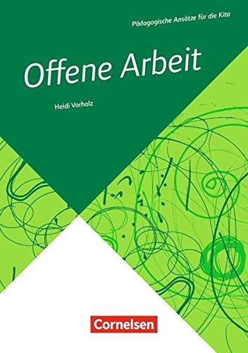 Pädagogische Ansätze für die Kita: Offene Arbeit (3. Auflage): Buch