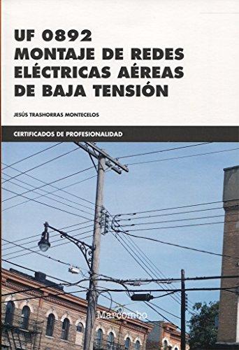 *UF0892 Montaje de redes eléctricas aéreas de baja tensión (CERTIFICADOS DE PROFESIONALIDAD) por JESÚS TRASHORRAS MONTECELOS