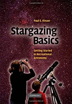 Stargazing Basics: Getting Started in Recreational Astronomy by [Kinzer, Paul E.]