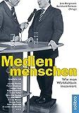 Medienmenschen: Wie man Wirklichkeit inszeniert. Gespräche mit Joschka Fischer, Verona Pooth, Peter Sloterdijk, Hans-Olaf Henkel, Roger Willemsen u.v.a. (defacto)
