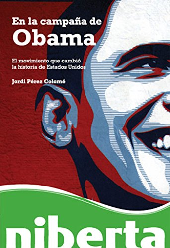 En la campaña de Obama (Niberta) por Jordi Pérez Colomé