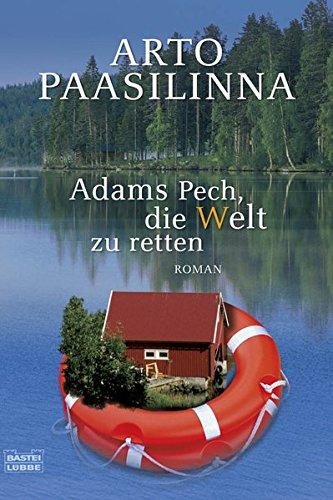 Adams Pech, die Welt zu retten: Roman (Welt Adams)