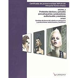 UF0829 Cambios de forma del cabello en peluqueria y producciones audiovisuales y escenicas: MF0794_3 Protocolos técnicos y peinados para peluquerías y escénicas (Cp - Certificado Profesionalidad)