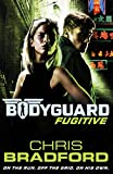 #9: Bodyguard: Fugitive (Book 6) (Bodyguard 6)