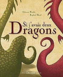 Si j'avais deux dragons
