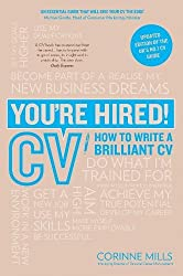 You're Hired! CV: How to Write a Brilliant CV