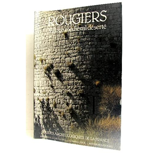 Rougiers : Var, village médiéval déserté
