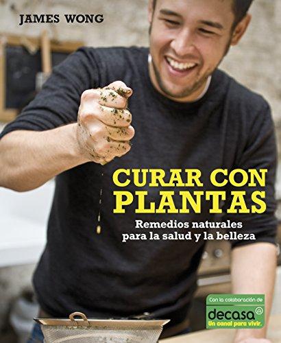 Descargar Libro Curar con plantas (VIVIR MEJOR) de James Wong