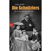 Die Schnitzlers: Eine Familiengeschichte
