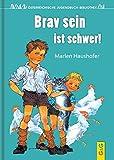 Brav sein ist schwer! (Österreichische Jugendbuch-Bibliothek) - Marlen Haushofer