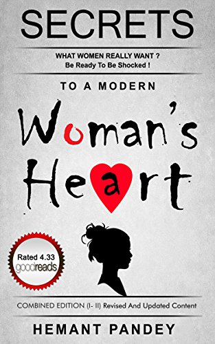Secrets To A Modern Woman's Heart: What women really want? Be ready to be shocked! (Secrets of women Book 3)