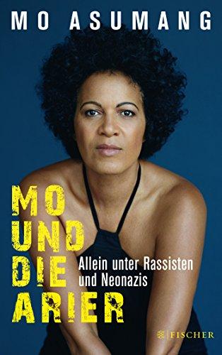 Mo und die Arier: Allein unter Rassisten und Neonazis
